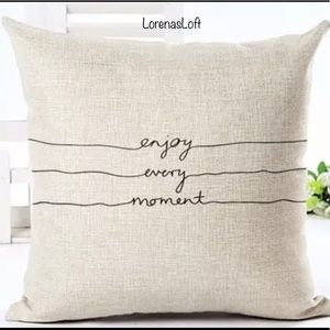 Other - Last One Enjoy Every Moment Pillow Case